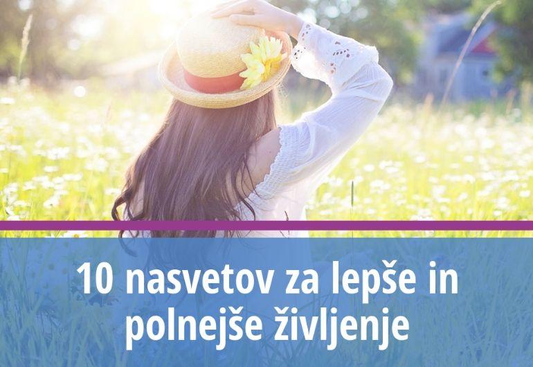 10 Nasvetov za lepše in polnejše življenje