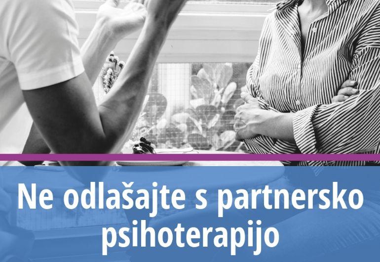 Ne odlašajte s partnersko psihoterapijo