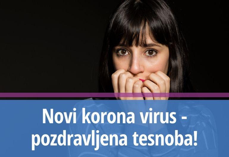 Novi korona virus - pozdravljena tesnoba!