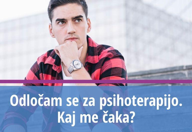 Odločam se za psihoterapijo. Kaj me čaka?